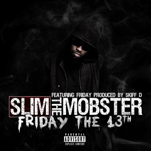 Slim the Mobster - Friday The 13th (Feat. Friday) (NOUVEAU SON)