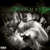 Too $hort - I'm A Stop (Feat. Slim The Mobster, Devin The Dude & Baby Bash) (REMIX) (NOUVEAU SON)