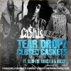 Ca$his – Tear Dropz & Closed Caskets (Feat. Slim The Mobster & Roccett) (REMIX) (NOUVEAU SON)