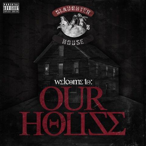 Slaughterhouse - Welcome To Our House (POSSIBLE COVER)