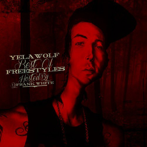 Yelawolf - Best Of Freestyles (MIXTAPE)