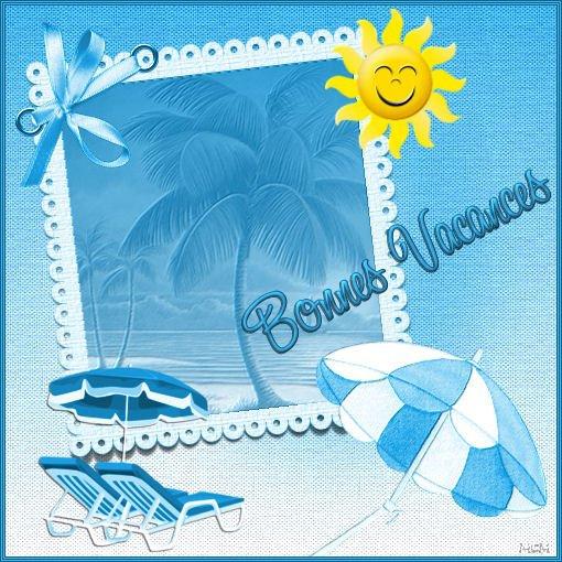 * * * * * *   BONNE VACANCES  * * * * * *