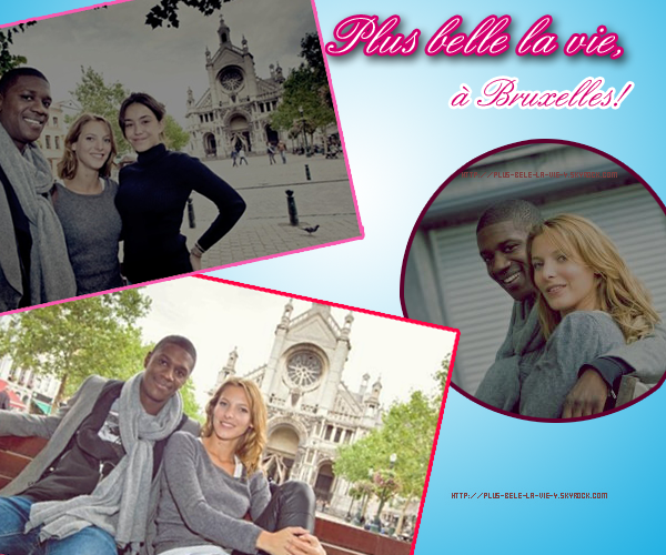 Plus belle la vie tourne à Bruxelles!