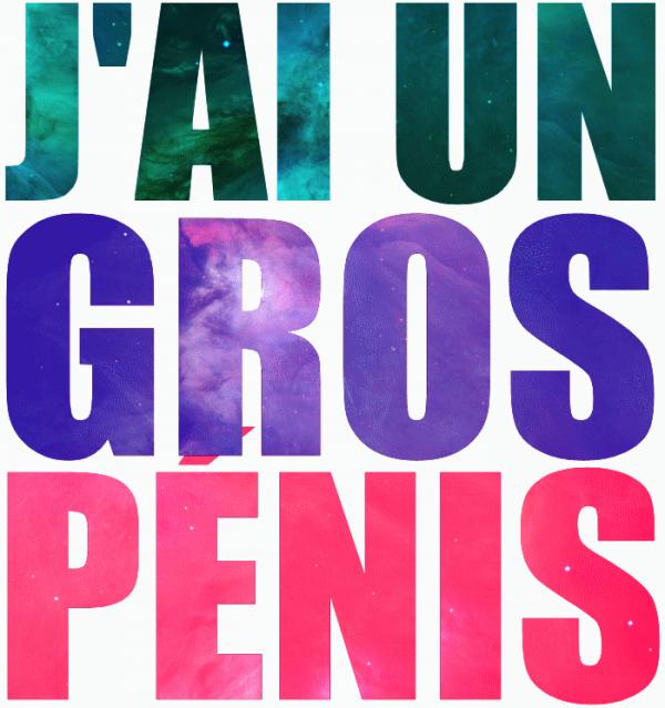 je veux un gros penis