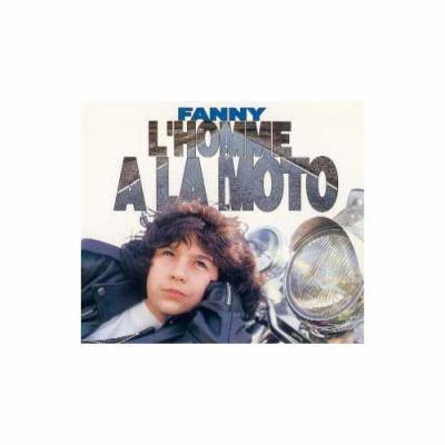 """Fanny """" L'homme à la moto """" 1991"""