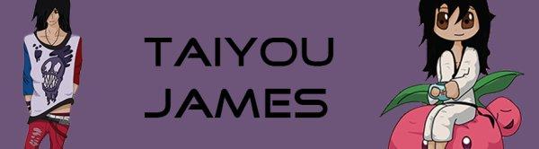 Qui est Taiyou James ?