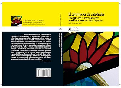 UNA LECTURA IMPRESCINDIBLE: EL CONSTRUCTOR DE CATEDRALES, DE LA DOCTORA MARCIA LOSADA GARCIA  Por Alejandro Cánovas Pérez
