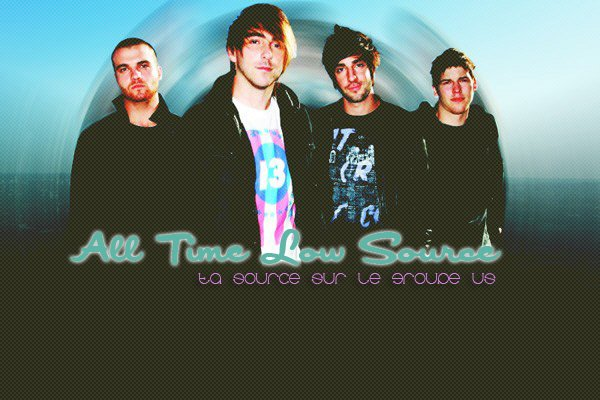 A L L - T I M E - L O W - S O U R C E Ta source sur All Time Low