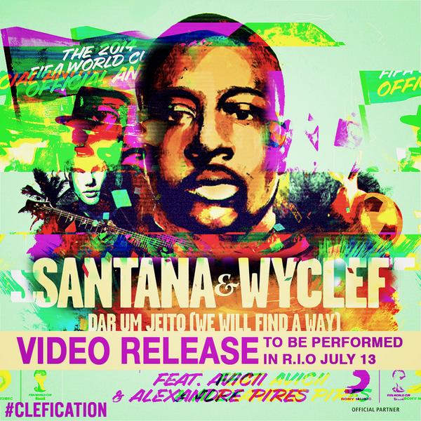Un nouvel hymne pour la Coupe du Monde - Wyclef Jean ft Santana et Avicii