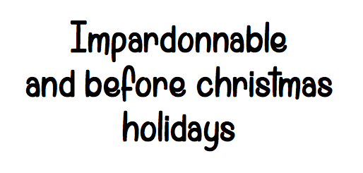 IMPARDONABLE !