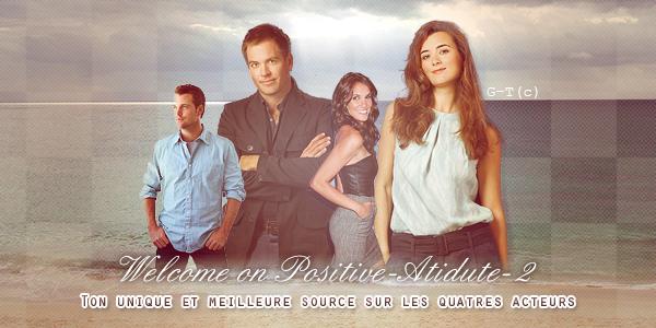 Welcome on Positive-Atidute-2 Ta première et meilleure source sur Michael Weatherly, Cote De Pablo, Chris O'Donnell et Daniela Ruah