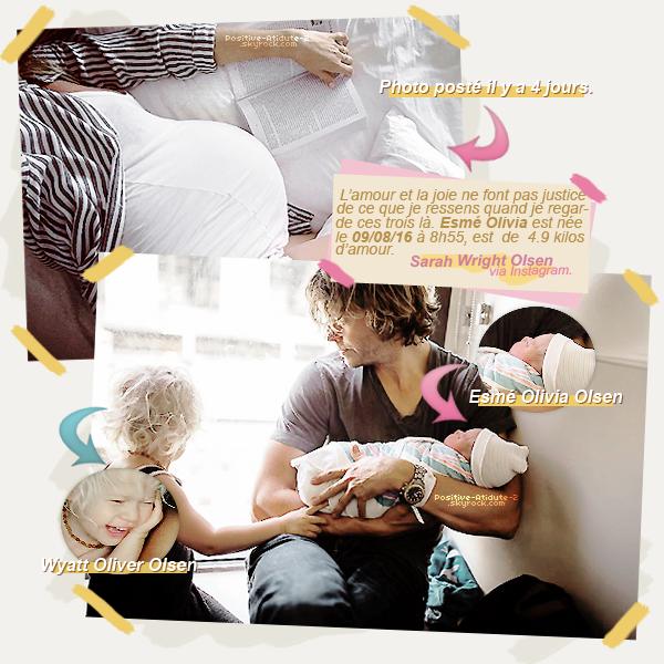 09/08/16 - Félicitation à Eric Christian et Sarah Wright Olsen (Beau frère (et co-star) et belle s½ur de Daniela Ruah Olsen) qui accueillent leur second enfant, une fille. Bienvenue à la jolie Esmé Olivia Olsen!