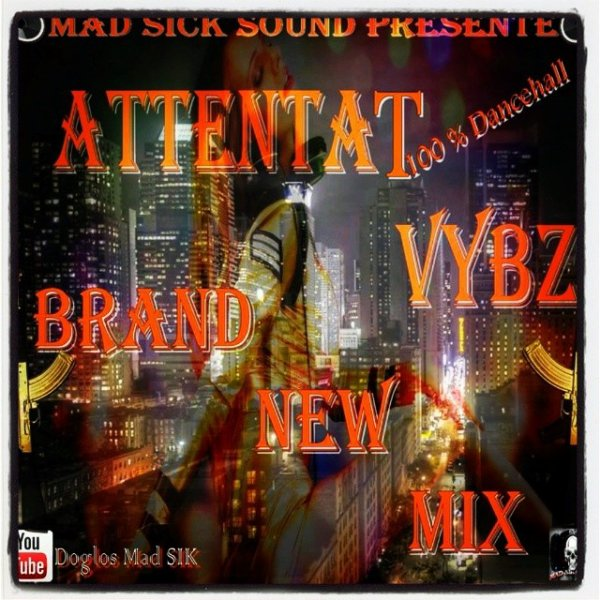 MIXTAPE  / ATTENTAT VYBZ mix by Doglos & Dj Style (mad Sick Sound)aytek rec. (2014)