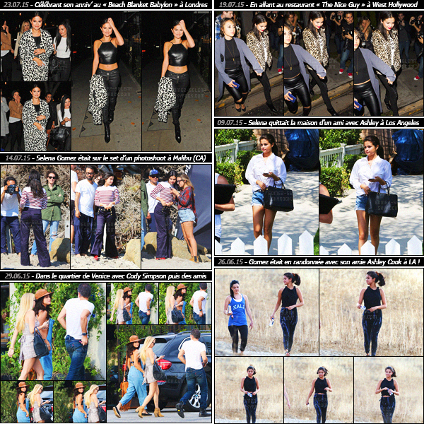- Un rapide article récapitulatif des sorties de Selly Gomez - du début du mois de juillet et la fin de juinDécouvrez les candids et événements auxquels Selena Gomez a participé lors de ces deux mois de début d'été ! Sans compter les 23 ans de Selly !-