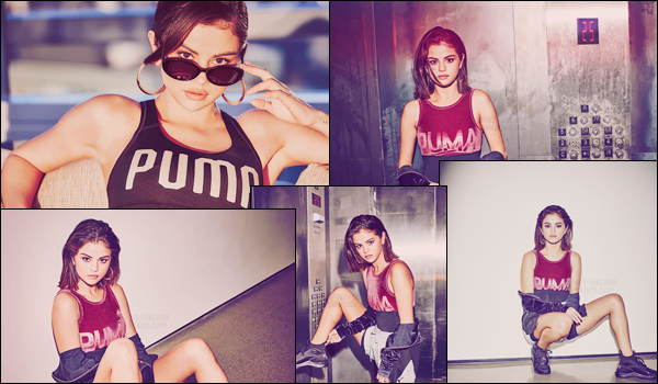 - ▬ Selena Gomez est l'une des nouvelles égéries de « Puma »  et sa marque de vêtements sport !-