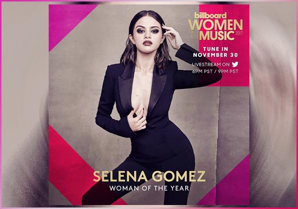 - ▬ Selena Gomez a été nommée « Women of the Year » dans la musique 2017 par Billboard !-
