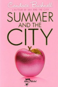"""""""Summer and the city"""" - Candace Bushnell"""