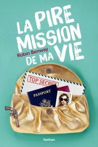 """""""La pire mission de ma vie"""" - Robin Benway"""