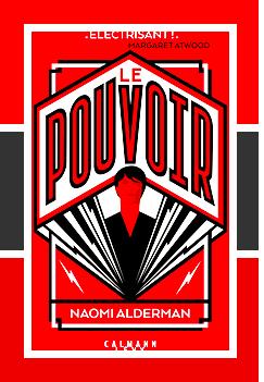 Littérature   Le Pouvoir, Naomi Alderman