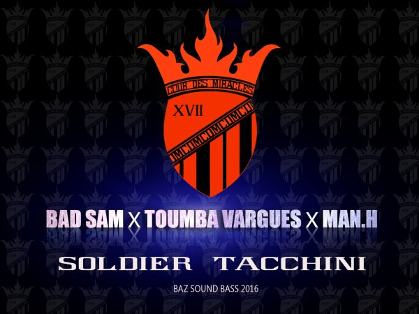 BAD SAM X TOUMBA VARGUES X MAN.H - SOLDIER TACCHINI - NERO PROD - BAZ SOUND BASS STUDIOS 2016 (2015)