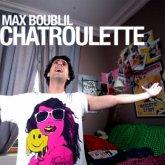 L'album / Max Boublil - Chatroulette (2011)