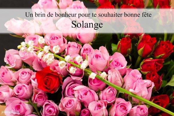 à mon amie Solange  !!!   bonne fete    !!!