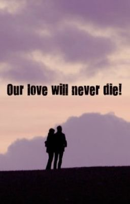 Chapitre 9:Our love will never die