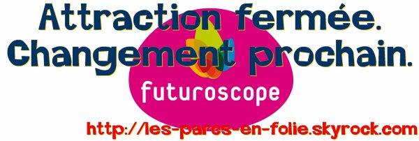 Futuroscope : Star du Futur ! (Changement prochainement)