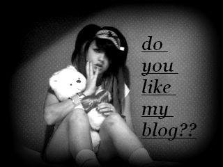 ,?!?!?!dO yOu LiKe My BlOg?!?!?!?!?