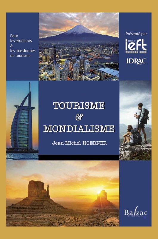 """""""Tourisme et Mondialisme"""" Une vision nouvelle du développement du tourisme"""