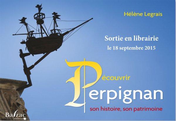 Découvrir Perpignan (son Histoire - son Patrimoine)