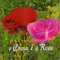 O cravo e a rosa / Nuno da Silva - O Cravo e a Rosa (1999)