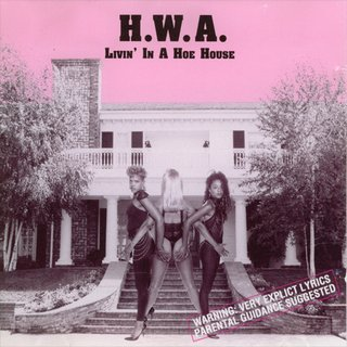 H.W.A. – Livin' In A Hoe House (1990)