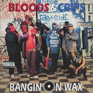 Bloods & Crips - Bangin On Wax (1993)