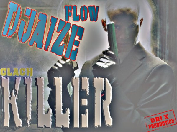 djaize flow clach killer (2012)