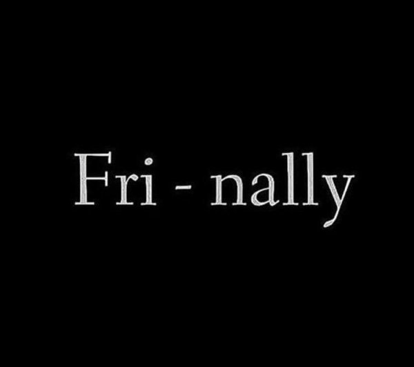 Friday, at Last! :D 8-p