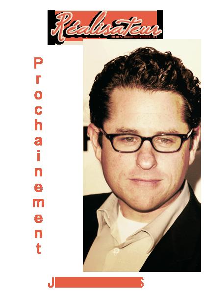 Réalisateur #4 - J,J Abrams