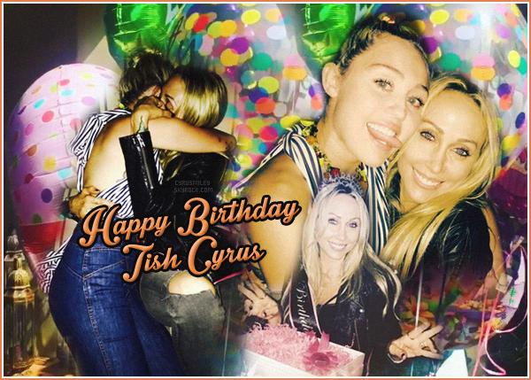 ✦ ✦  Miley Cyrus était présente à la soirée des 49 ans de sa mère Tish Cyrus  !