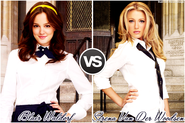 # Blair Waldorf VS Serena Van Der Woodsen (Gossip Girl)