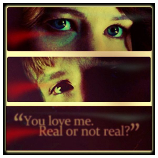 "❤ """"  - You love me , real or not real  ? - Real """" ❤"