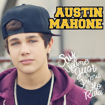 Say You're Just A Friend Austin Mahone ft Flo Rida