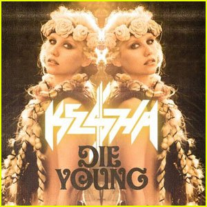 Die Young Ke$ha