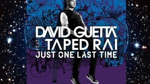 Just One Last Time Dais Guetta ft Taped Rai