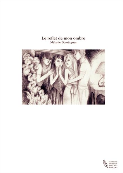 """""""Le reflet de mon ombre"""" de Mélanie Domingues"""