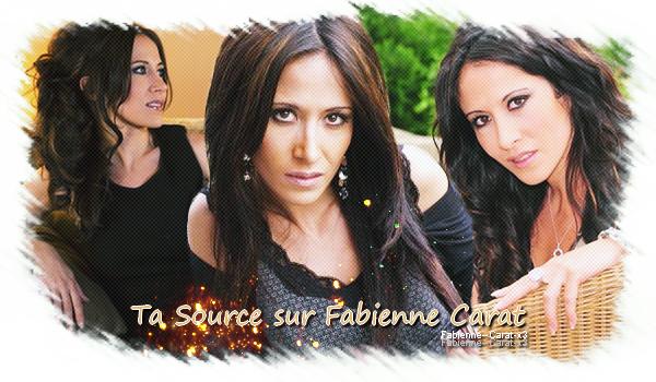 Article 1 : Ta Source sur la Belle et Talentueuse Fabienne Carat