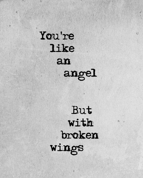 vous êtes comme un ange, mais avec des ailes brisées❤️