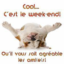 BON WEEK-END à toutes mes amies