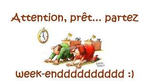 C'est le week-end ....