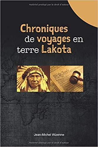 Chroniques de voyages en terre Lakota - Jean-Michel Wizenne -