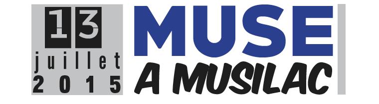 13 juillet 2015 : MUSE à Musilac